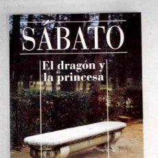 Libros: EL DRAGÓN Y LA PRINCESA - SABATO,ERNESTO. Lote 184900097