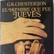 Libros: EL HOMBRE QUE FUE JUEVES - CHESTERTON,GILBERT K.. Lote 184900215