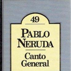 Libros: CANTO GENERAL - NERUDA,PABLO. Lote 184900288