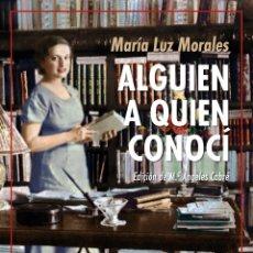 Libros: ALGUIEN A QUIEN CONOCÍ. MARIE CURIE - KEYSERLING - GABRIELA MISTRAL - VALÉRY - VÍCTOR CATALÁ - GARCÍ. Lote 179897162