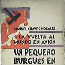 Libros: LA VUELTA A EUROPA EN AVIÓN. UN PEQUEÑO BURGUÉS EN LA RUSIA ROJA. - CHAVES NOGALES, MANUEL.-. Lote 125517284