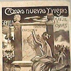 Libros: COSAS NUEVAS Y VIEJAS. PROLOGO DON JOSÉ NOGALES. - CHAVES, MANUEL.-. Lote 179887770