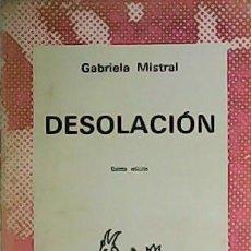 Libros: DESOLACIÓN. - MISTRAL, GABRIELA.-. Lote 179862045
