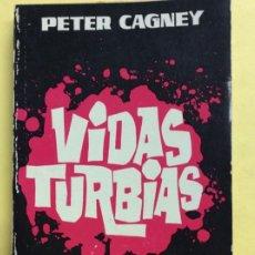 Libros: VIDAS TURBIAS PETER CAGNEY. Lote 185143183