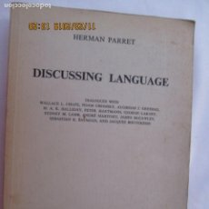 Libros: DISCUSSING LANGUAGE - HERMAN PARRET - MOUTON 1974 - LIBRARY OF CONGRESS CATALOG CARD NUMBER 74-78730. Lote 185538271