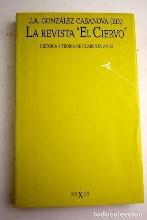 LA REVISTA EL CIERVO : HISTORIA Y TEORÍA DE CUARENTA AÑOS (Libros sin clasificar)