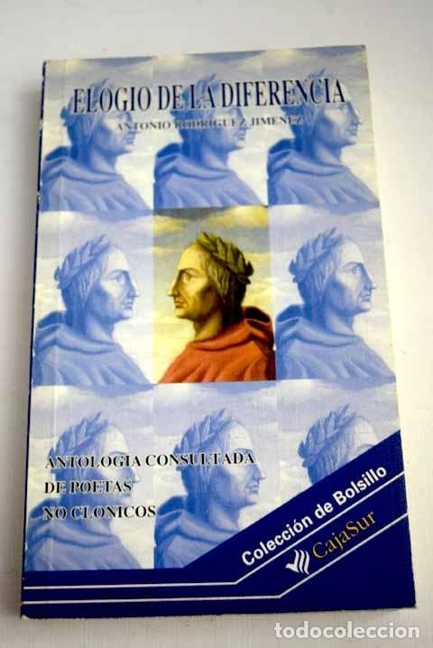 ELOGIO DE LA DIFERENCIA: ANTOLOGÍA CONSULTADA DE POETAS NO CLÓNICOS (Libros sin clasificar)