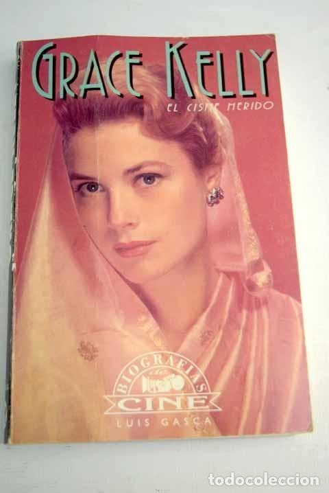 GRACE KELLY: EL CISNE HERIDO (Libros sin clasificar)