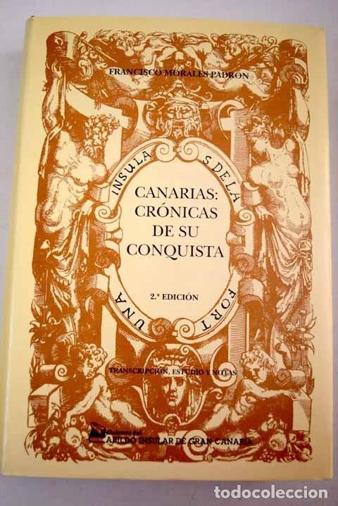 CANARIAS: CRÓNICAS DE SU CONQUISTA: TRANSCRIPCIÓN, ESTUDIO Y NOTAS (Libros sin clasificar)