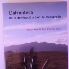 Libros: L'AFRONTERA DE LA DOMINACIO DE L'ART DE TRANSGREDIR. OSCAR JANE, QUERALT SOLE. MIRMANDA. DEBIBL. Lote 185738062