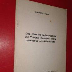 Libros: DOS AÑOS DE JURISPRUDENCIA DEL TRIBUNAL SUPREMO -LUIS PRIETO SANCHIS. Lote 185776100