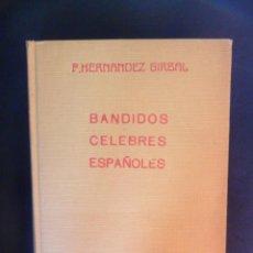 Libros: FLORENTINO HERNÁNDEZ GIRBAL - BANDIDOS CELEBRES ESPAÑOLES (EN LA HISTORIA Y EN LA LEYENDA) PRIMERA S. Lote 185897456