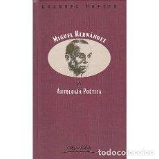 Libros: ANTOLOGÍA POÉTICA. MIGUEL HERNÁNDEZ - HERNÁNDEZ, MIGUEL. Lote 185944638