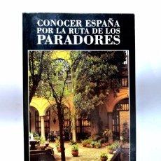 Libros: LIBRO CONOCER ESPAÑA POR LA RUTA DE LOS PARADORES, EDICIONES GAESA , 613 PAGINAS. Lote 186049756