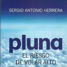 Libros: PLUNA EL RIESGO DE VOLAR ALTO SERGIO ANTONIO HERRERA SUDAMERICANA. Lote 186081476