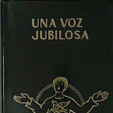 Libros: CANTORAL: UNA VOZ JUBILOSA. NÚMS. 1 AL 192. LETRA Y MÚSICA DE JOSÉ SOLER. NÚMS 193 AL 275. ARMONIZAC. Lote 186081688