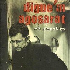 Libros: DIGUE'M AGOSERAT ELS MONOLEGS ANDREU BUENAFUENTE COLUMNA 384GR. Lote 186083547
