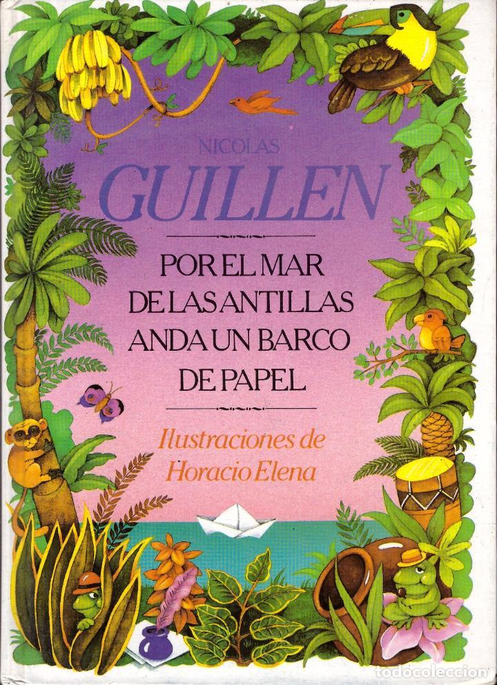 POR EL MAR DE LAS ANTILLAS ANDA UN BARCO DE PAPEL - NICOLAS GUILLEN - OFERTAS DOCABO (Libros sin clasificar)