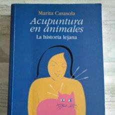 Libros: ACUPUNTURA EN ANIMALES - MARITA CASASOLA, MANDALA EDICIONES. Lote 186286851