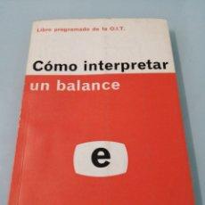 Libros: COMO INTERPRETAR UN BALANCE. OFICINA INTERNACIONAL DEL TRABAJO. GINEBRA. 1968. Lote 187175226