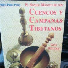 Libros: EL SONIDO MÁGICO DE LOS CUENCOS Y CAMPANAS TIBETANOS PEDRO PALAO PONS ENERGÍA Y VIBRACION PRIMERA ED. Lote 187185728