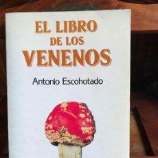 Libros: EL LIBRO DE LOS VENENOS. ANTONIO ESCOHOTADO. MONDADORI, 1990. Lote 187218186