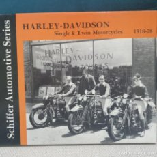Libros: HARLEY DAVIDSON, SINGLE & TWIN MOTORCYCLES 1918-78 - SCHIFFER AUTOMOTIVE SERIES. Lote 187392981