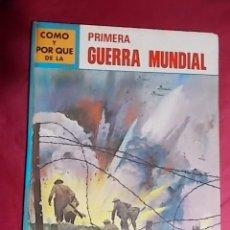 Livros em segunda mão: CÓMO Y POR QUÉ DE LA PRIMERA GUERRA MUNDIAL. MOLINO. 1971. Lote 188436915