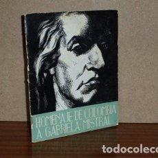 Libros: HOMENAJE DE COLOMBIA A GABRIELA MISTRAL - VV. AA.. Lote 188439011