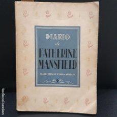 Libros: DIARIO DE KATHERINE MANSFIELD, 1940 PRIMERA EDICION.. Lote 188584583