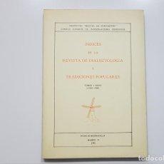 Libros: ÍNDICES 35 PRIMEROS TOMOS REVISTA DE DIALECTOLOGÍA Y TRADICIONES POPULARES (1944-1980). CARO BAROJA. Lote 188658312