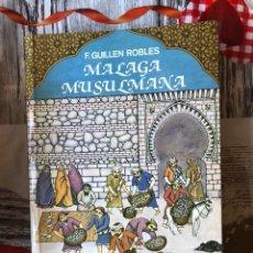 Libros: LIBRO LA MALAGA MUSULMANA. Lote 188784925