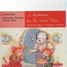 Livros em segunda mão: VICENS VIVES: LA HISTORIA DE LA RATA RITA. EDUCACION PRIMARIA PRIMER CICLO, CUENTOS DE APOYO A LA LE. Lote 132746205