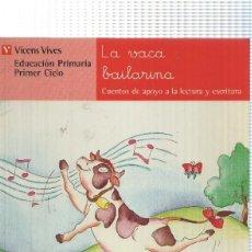 Livros em segunda mão: VICENS VIVES: LA VACA BAILARINA. EDUCACION PRIMARIA PRIMER CICLO, CUENTOS DE APOYO A LA LECTURA Y ES. Lote 132746565