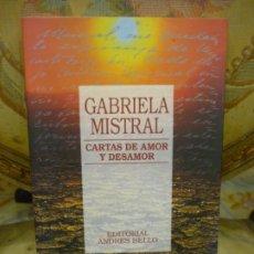 Libros: CARTAS DE AMOR Y DESAMOR, DE GABRIELA MISTRAL. SELECCIÓN Y RECOPILACIÓN: SERGIO FERNÁNDEZ LARRAÍN.. Lote 189464505