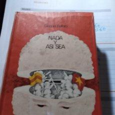 Libros: NADA Y ASÍ SEA FALLACI GUERRA DE VIETNAM. Lote 189688461
