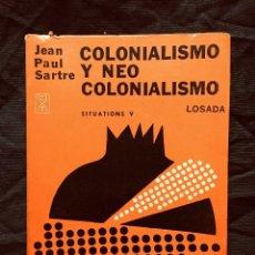 Libros: COLONIALISMO Y NEOCOLONIALISMO SITUATIONS V SARTRE JEAN PAUL SARTRE. Lote 189825266