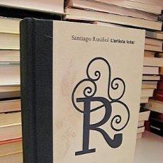 Libros: VV.AA. - SANTIAGO RUSIÑOL. L'ARTISTA TOTAL.. Lote 187556583
