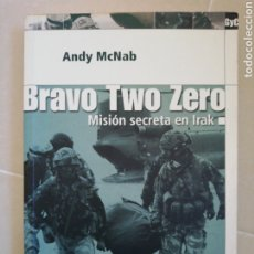 Libros: BRAVO TWO ZERO, MISIÓN SECRETA EN IRAK, ANDY MCNAB EDITORIAL SALVAT. Lote 206879095