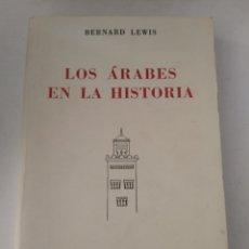 Livros em segunda mão: LOS ÁRABES EN LA HISTORIA/BERNARD LEWIS. Lote 190044431