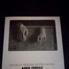 Libri di seconda mano: SANTIAGO, PEQUENA HISTORIA NATURAL - ANNA TURBAU. Lote 177344419