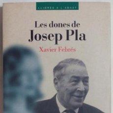 Libri di seconda mano: LES DONES DE JOSEP PLA - 1ª EDICIO - FEBRES, XAVIER. Lote 185866570