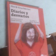 Libros: DIARIOS Y DESVARÍOS HOVIK KEUCHKERIAN. Lote 190276845