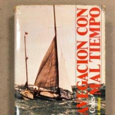 Libri di seconda mano: NAVEGACIÓN CON MAL TIEMPO. K. ADLARD COLES. EDITORIAL JUVENTUD 1967. ILUSTRADO.. Lote 190338213