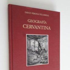 Libros: GEOGRAFÍA CERVANTINA - DIEGO PERONA VILLARREAL. Lote 190361363