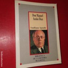Libros: DON MANUEL AZAÑA DIAZ - EMILIANO AGUADO. Lote 190419732