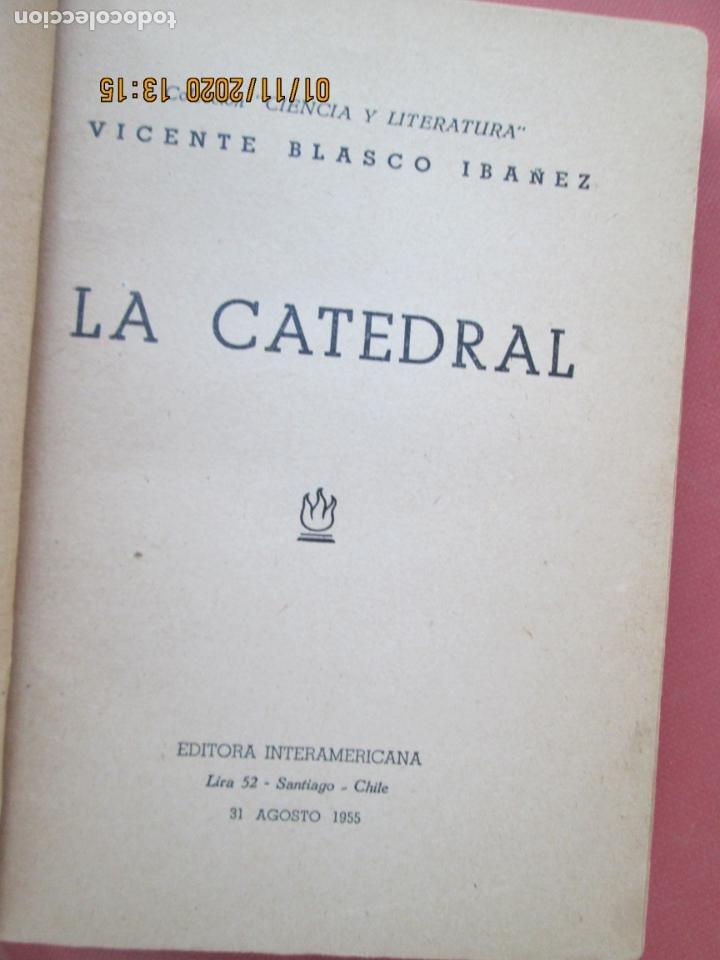 Libros: LA CATEDRAL - VICENTE BLASCO IBAÑEZ - EDITORA INTERAMÉRICANA CHILE 1955. - Foto 3 - 190875103