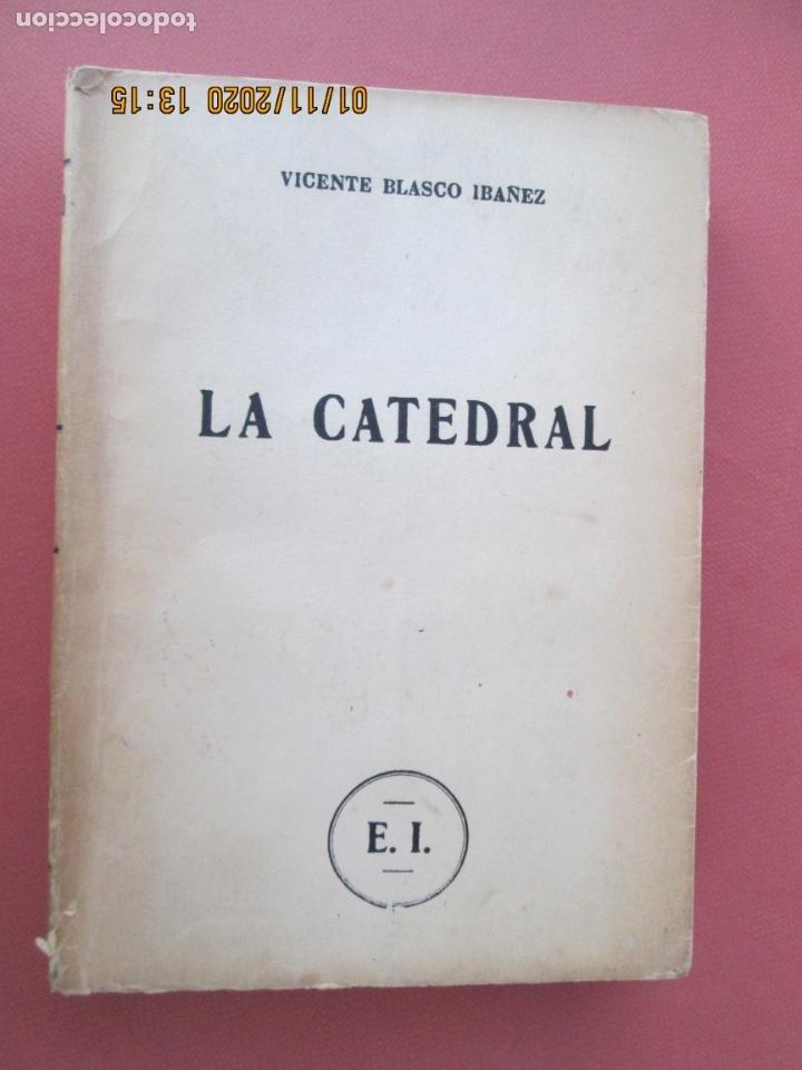 LA CATEDRAL - VICENTE BLASCO IBAÑEZ - EDITORA INTERAMÉRICANA CHILE 1955. (Libros sin clasificar)