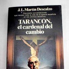 Libros: TARANCÓN, EL CARDENAL DEL CAMBIO. Lote 205179971