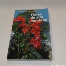 Libros: FLORES DE ALTA MONTAÑA. GUÍAS DEL CAMPO BLUME. Lote 191083161